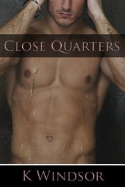 Close Quarters ebook by K Windsor
