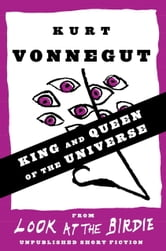 King and Queen of the Universe ebook by Kurt Vonnegut