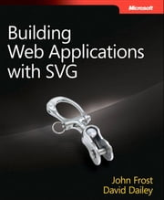 Building Web Applications with SVG ebook by Jon Frost,David Dailey,Domenico Strazzullo