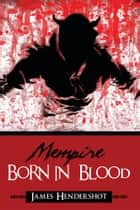 Mempire Born in Blood ebook by James Hendershot
