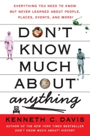 Don't Know Much About Anything ebook by Kenneth C. Davis