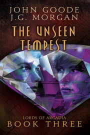 The Unseen Tempest ebook by John Goode,J.G. Morgan