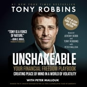 Unshakeable - Your Financial Freedom Playbook audiobook by Tony Robbins, Peter Mallouk