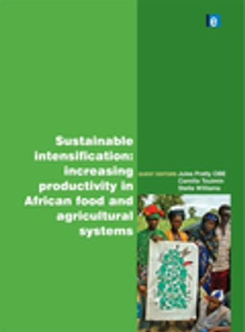 Sustainable Intensification - Increasing Productivity in African Food and Agricultural Systems ebook by