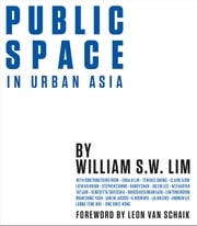 Public Space in Urban Asia ebook by William SW Lim