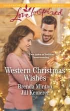 Western Christmas Wishes ebook by Brenda Minton, Jill Kemerer