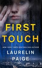 First Touch - A Novel ebook by