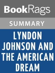 Lyndon Johnson and the American Dream by Doris Kearns Goodwin | Summary & Study Guide ebook by BookRags
