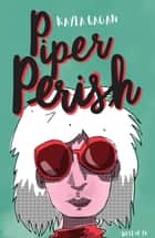 Piper Perish ebook door Kayla Cagan