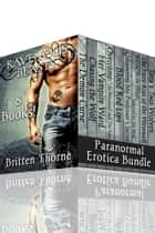 Ravenous Beasts (Paranormal Erotica Bundle) ebook by Britten Thorne