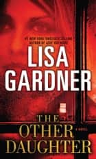 The Other Daughter ebook by Lisa Gardner