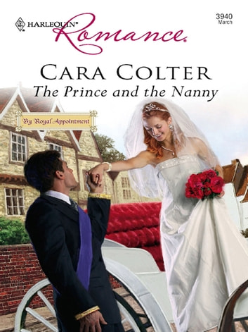 The Prince and the Nanny ebook by Cara Colter