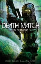 Death Match: Sten Omnibus 3 - Numbers 7 & 8 in series ebook by Chris Bunch, Allan Cole