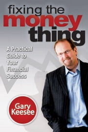 Fixing the Money Thing ebook by Kobo.Web.Store.Products.Fields.ContributorFieldViewModel