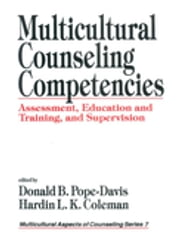 Multicultural Counseling Competencies - Assessment, Education and Training, and Supervision ebook by Dr. Donald B. Pope-Davis,Dr. Hardin L. K. Coleman