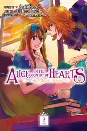 Alice in the Country of Hearts: My Fanatic Rabbit, Vol. 2 ebook by QuinRose