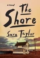 The Shore - A Novel ebook by Sara Taylor