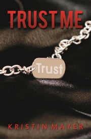 Trust Me ebook by Kristin Mayer