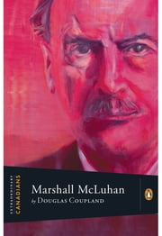 Extraordinary Canadians: Marshall Mcluhan ebook by Douglas Coupland