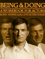 Being & Doing: A Workbook for Actors ebook by Eric Morris