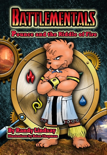 Battlementals Pounce And The Riddle Of Fire Ebook By Randy Lindsay Rakuten Kobo