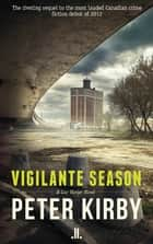 Vigilante Season ebook by Peter Kirby