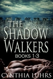The Shadow Walkers Ghost Series Books 1-3: Lost in Shadow, Desired by Shadow, Iced in Shadow - Shadow Walkers Ghost Novel, #7 ebook by Cynthia Luhrs