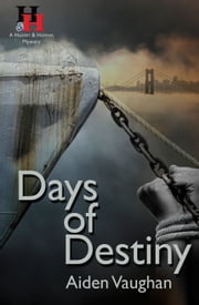 Days of Destiny - A Hunter & Holmes Mystery #6 ebook by Aiden Vaughan