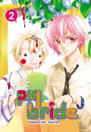Pig Bride, Vol. 2 ebook by KookHwa Huh,SuJin Kim