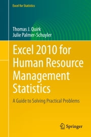 Excel 2010 for Human Resource Management Statistics - A Guide to Solving Practical Problems ebook by Julie Palmer-Schuyler, Thomas J Quirk