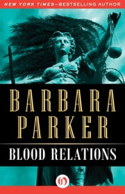 Blood Relations ebook by Barbara Parker