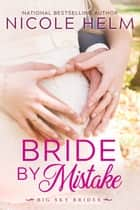 Bride by Mistake ekitaplar by Nicole Helm