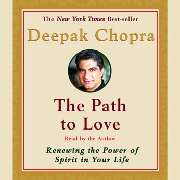 The Path to Love - Spiritual Strategies for Healing audiobook by Deepak Chopra, M.D.