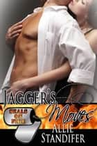 Jagger's Moves ebook by Allie Standifer
