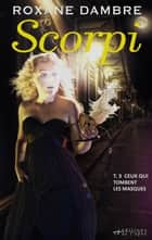 SCORPI, tome 3 ebook by Roxane Dambre