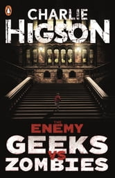 The Enemy: Geeks vs Zombies ebook by Charlie Higson