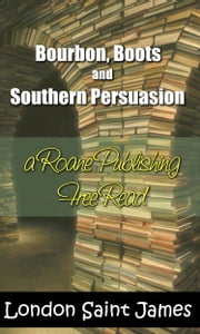 Bourbon, Boots and Southern Persuasion ebook by London Saint James