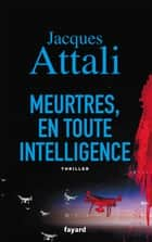 Meurtres, en toute intelligence ebook by Jacques Attali