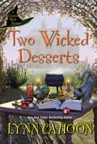 Two Wicked Desserts ebook by Lynn Cahoon