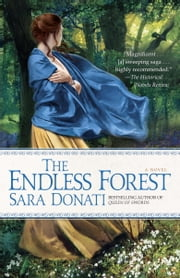 The Endless Forest - A Novel ebook by Sara Donati