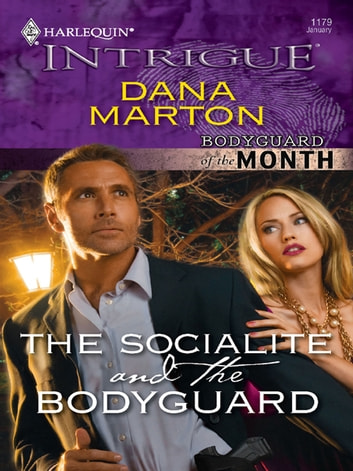 The Socialite and the Bodyguard ebook by Dana Marton