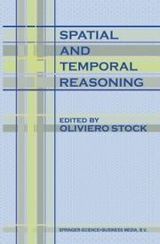 Spatial and Temporal Reasoning ebook by Oliviero Stock