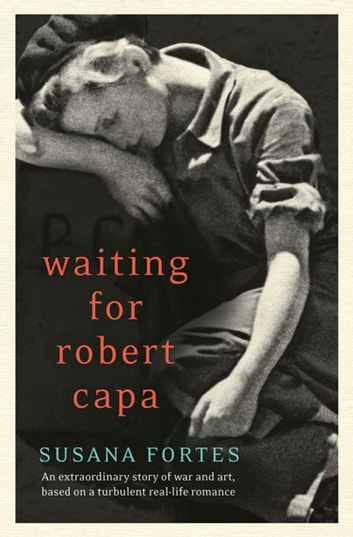 Waiting for Robert Capa ebook by Susana Fortes