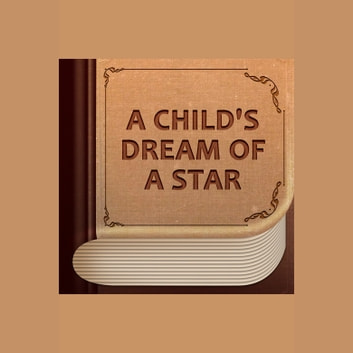 Child's Dream Of A Star, A audiobook by Charles Dickens