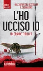L'ho ucciso io eBook by Marc Raabe