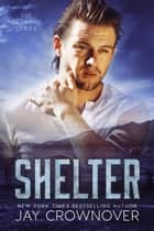 Shelter - The Getaway Series ebook by Jay Crownover