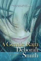 A Gentle Rain ebook by Deborah Smith