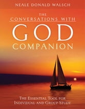 The Conversations with God Companion: The Essential Tool for Individual and Group Study ebook by Neale Donald Walsch