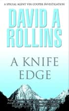 A Knife Edge: A Vin Cooper Novel 2 ebook by David Rollins, David A. Rollins