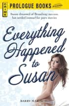 Everything Happened to Susan ebook by Barry Malzberg